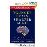 Younger Brain, Sharper Mind: A 6-Step Plan for Preserving and Improving Memory and Attention at Any...