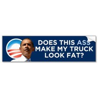 Obama - Does This Ass Make My Truck Look Fat? Bumper Stickers from Zazzle.com