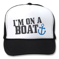 I&#x27;m on a Boat Hat from Zazzle.com
