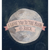 I love you to the moon 12 x 18 print