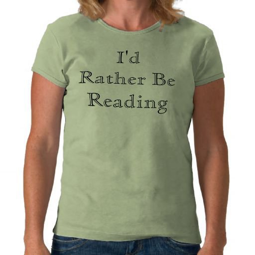 I'd Rather Be Reading! Shirt