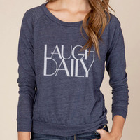 Laugh Daily Organic Loose Fit Long Sleeve Pullover