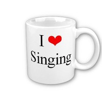 I Love Singing Mugs from Zazzle.com