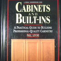 Woodworking. Cabinets and Built-Ins A Rodale Woodworking Book