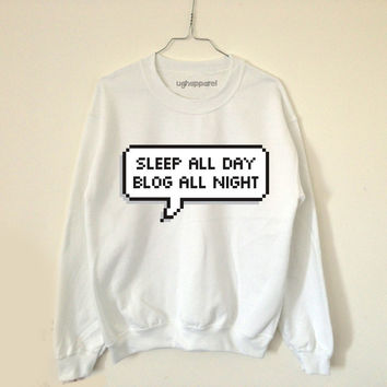 Sleep all day blog all night