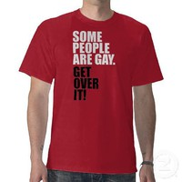 Some People Are Gay Shirts from Zazzle.com