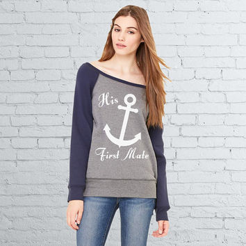 His First Mate Shirt - Women's Slouchy Sweatshirt w/Nautical Anchor Design