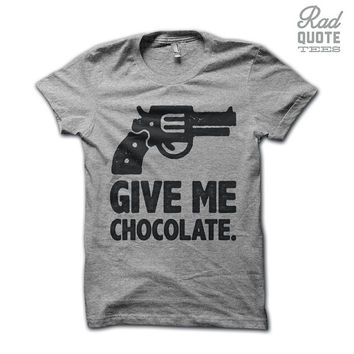 Give Me Chocolate - Funny T Shirt, Sassy T Shirt, sass shirt, Girly T Shirt, Womens Clothing, Ladies Clothing, Teen Girl Shirt,