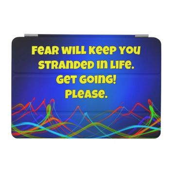 Fear Will Keep You Stranded iPad Mini Cover