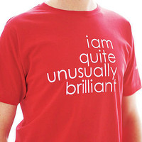 'i am quite unusually brilliant' t shirt by sarah j miller | notonthehighstreet.com