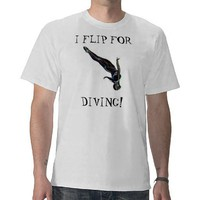 I Flip For Diving T Shirts from Zazzle.com