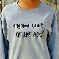 Brightest Witch of her Age Adult Size Sweatshirt. from Evangelina's Closet