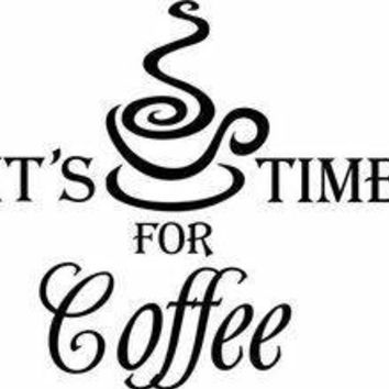 It's time for Coffee Vinyl Decal