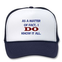 I DO Know It All Hat from Zazzle.com