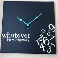 &quot;Whatever, I&#x27;m late anyway&quot; Clock | eBay