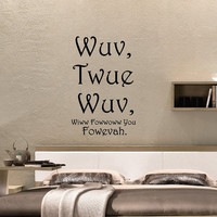 Wall Decal Wuv Twue Wuv Wiww Fowwow You Fowevah Vinyl Wall Decal 22196