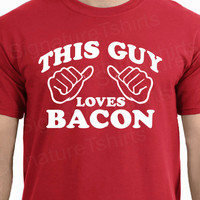 This Guy Loves Bacon T-shirt funny tee more colors S - 2XL