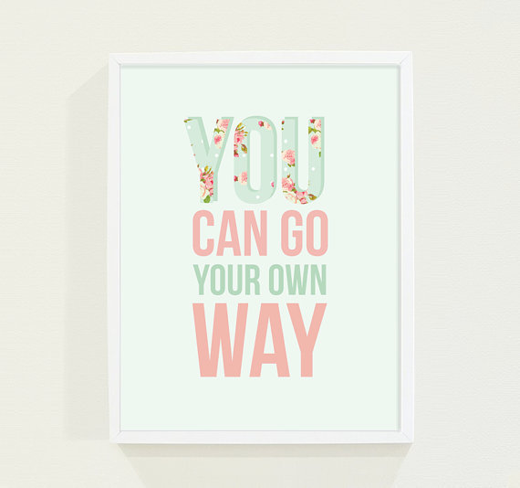 Typography Poster Print - Mint Green & Pink Nursery Art - Inspiration Typography Print - You Can Go Your Own Way - Song Lyrics