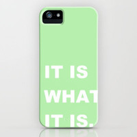 It Is What It Is iPhone Case by Mad Decent Art | Society6