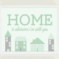 Typography Poster - Pastel Mint Green Modern Nursery Wall Art - Home is Wherever I'm With You