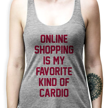 Online Shopping Is My Favorite Kind of Cardio - Womens Fitness Tank, Womens Clothing, Fitness Tank, Crossfit Tank, Funny Tank Top, Clothing,