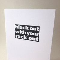 "Funny R-rated Birthday Card - ""Black out with your rack out"""