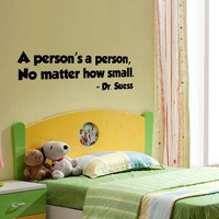 Vinyl wall quote Dr. Suess A Person's a Person No matter how small