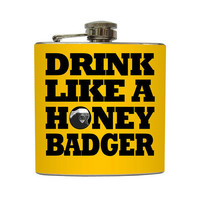 Drink Like A Honey Badger Flask Funny Don't Care Custom Color Background Drink Up Stainless Steel 8 oz or 6 oz Liquor Hip Flask LC-1129