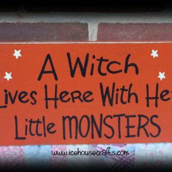 A Witch Lives Here With Her Little Monsters Sign for Halloween
