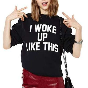 "Tophatter : L/XL Trendy Sweat Shirt ""I WOKE UP LIKE THIS"""