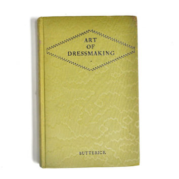 The Art of Dress Making - Published 1927