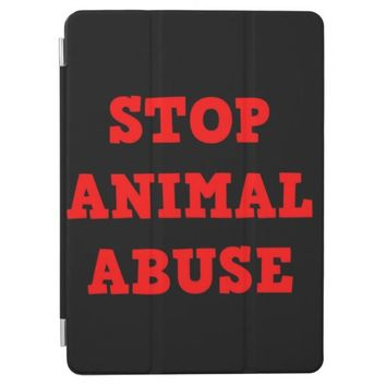 Stop Animal Abuse iPad Air Cover