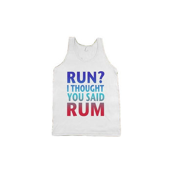 Run? I Thought You Said Rum  - tee shirt