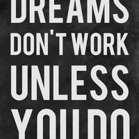 Dreams Don&#x27;t Work Unless You Do Art Print by Kimsey Price | Society6