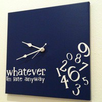 """Whatever, I'm late anyway"" Clock Navy/white"
