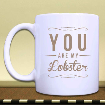 PREORDER***  white mug  *** you're my lobster
