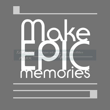 Make Epic Memories Quote Print, Word Art, Inspiring Typographic Quote Print, Living Room Decor, Wall Art Print, Dorm Decor, Bedroom Decor