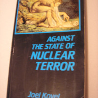 1984 - Against The State Of Nuclear Terror By Joel Kovel - Paperback