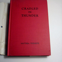 1946 Signed - Cradled In Thunder By Matthea Thorseth - 1st printing / edition - Hardcover