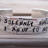 "Hand Stamped and hammered 1/2"" ""I solemnly swear that I am up to no good"" cuff bracelet"