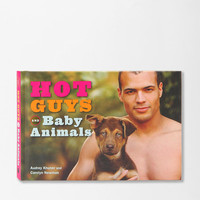 Hot Guys With Baby Animals By Audrey Khuner & Carolyn Newman