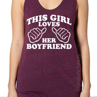 This Girl Loves Her Boyfriend Tri-Blend Tank American Apparel UNISEX S, M, L, XL Valentine&#x27;s Gift