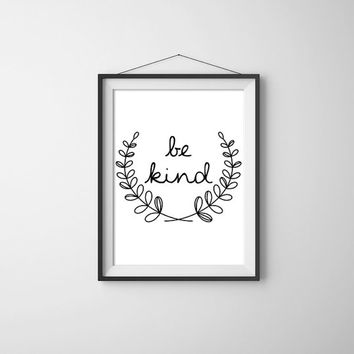 Be Kind. Motivational Quote Poster. Modern Home Decor. Black and White Typography Poster. Minimalist Wall Art. Laurel Wreath. Classy print