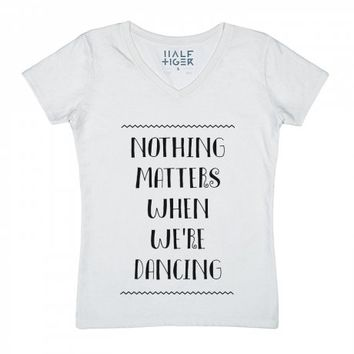 Nothing Matters When We're Dancing-Unisex Snow T-Shirt
