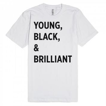 Young, Black and Brilliant-Unisex White T-Shirt