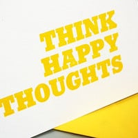 Think Happy Thoughts Letterpress Card Stymie by greenbirdpress
