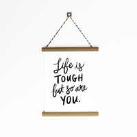 """Life is Tough Canvas Banner 6x8"""""""