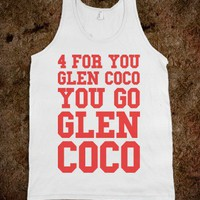 You Go Glen Coco (White Tank) - Fun, Funny, & Popular
