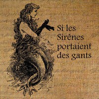 French Text Words Mermaid If Mermaids Wore Gloves by Graphique