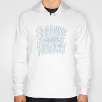 Crippling & Potentially Historic Hoody by Chris Piascik